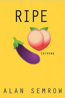 Ripe-Letters-by-Alan-Semrow-seeks-to-redefine-relationships