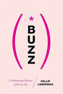 BOOK-REVIEW-Buzz-A-Stimulating-History-of-the-Sex-Toy