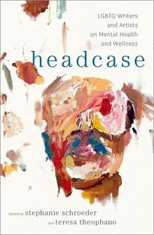 BOOK-REVIEW-Headcase-LGBTQ-Writers-and-Artists-on-Mental-Health-and-Wellness