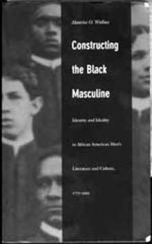 In Consideration of Black Masculinity Author examines the fears and fantasies