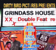 From the Booth:  Grindass House by Dirty Bird Pictures