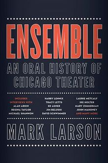 BOOK-REVIEW-Ensemble-An-Oral-History-of-Chicago-Theater