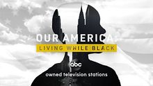 TELEVISION-Our-America-Living-While-Black-Oct-19-25