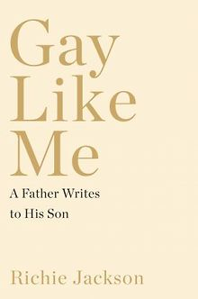 BOOK-REVIEW-Gay-Like-Me-A-Father-Writes-to-His-Son