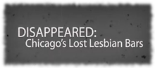 'Disappeared: Chicago's Lost Lesbian Bars' screening April 3
